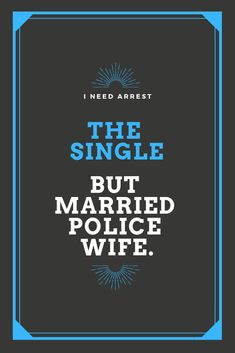 How to cope with being a single, married police wife. Police Wife Quotes, Police Wife Life, Police Family, Law Enforcement Wife, Leo Wife, Life Is Tough, Teaching Jobs, Love Clothing, Married Life