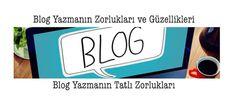 Sosyal Medya Kafe-Genel Konular Üzerine: Blog Yazarlığının Zorlukları ve Güzellikleri