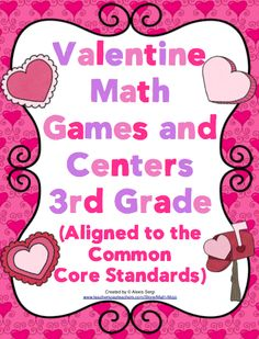Valentine's Day Math Games and Centers (3rd Grade) - Your students will fall in love with math with these super fun math games and centers! Each game is aligned to the Common Core Standards. $
