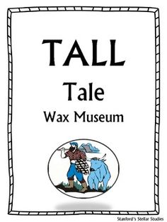 A fun culmination to a tall tale unit.  Students become the tall tale characters!  This packet is ideal for 2nd and 3rd grade students or as a gifted and talented project.  Inside you will find:-tall tale character suggestions-teacher directions-aligned Common Core standards-student research organizer-student planning sheets-sample tale tale museum skit-wax museum rubric-follow-up activity