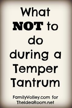 4 things parents need to remember and NOT do during their toddlers tantrum or fit.