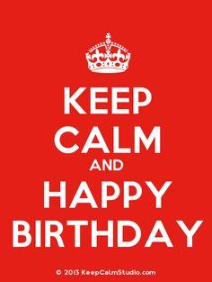 Keep Calm And Happy Birthday. Free Happy Birthday eCards, Greeting ...