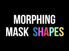 After Effects Quick Tip: Morphing Between Mask Shapes (Beginner) - YouTube