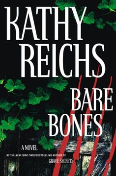 Bare Bones by Kathy Reichs - I've read about half of this, so far, and I LOVE reading it with Emily Deschanel in mind as Tempe. Can't wait to read them all.