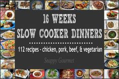16 Weeks Slow Cooker Dinner Recipes |snappygourmet.com