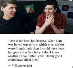 I like how Phil is thanking about taking care of baby Dan! A little weird, but super sweet!!!