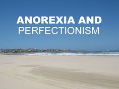Helpful article for those struggling against anorexia that delves into the perfectionistic attitude that is so common and how to turn it on its head for spiritual growth.