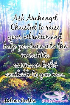 Ask Archangel Christiel to raise your vibration and help you tune into the incredible ascension light available to you now.  #angelicinspiration