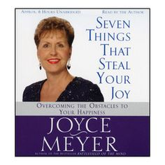 Seven Things That Steal Your Joy  Joyce Meyer