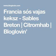 Francia sós vajas keksz - Sables Breton | Citromhab | Bloglovin'