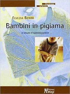 Amazon.it: Bambini in pigiama. Il vissuto d'ospedalizzazione - Elvezia Benini - Libri Beach Mat, Outdoor Blanket, Amazon, Amazons, Riding Habit