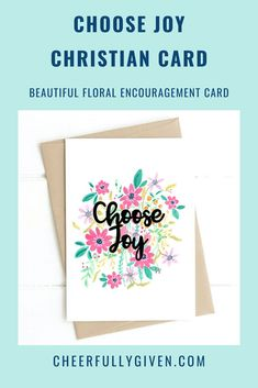 Choose Joy Christian Card - this  beautiful floral encouragement card is great for using as a Christian birthday card or for just letting a friend know you're thinking of them. We love the floral design and modern calligraphy making it lovely to send as spiritual birthday cards for ladies. | £2.70 | FREE UK DELIVERY | Made by Watts Illustration | Cheerfully Given - Christian Cards UK Christian Birthday Cards, Christian Greeting Cards, Christian Cards, Birthday Cards For Her, Brown Envelopes, Paper Envelopes, Choose Joy, Verse, Free Uk