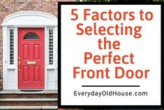 5 Factors to Selecting the Perfect Entry Door. We are looking to get a new front door. I did the research - follow these 5 factors and ensure the perfect front door!