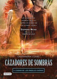 Ciudad de los Ángeles Caídos (City of Fallen Angels), Cazadores de Sombras (The Mortal Instruments), Cassandra Clare.