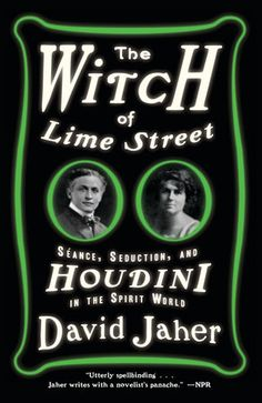 The Witch of Lime Street by David Jaher   PenguinRandomHouse.com  Amazing book I had to share from Penguin Random House