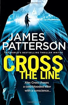Cross the Line: (Alex Cross 24) - Alex Cross chases a cold-blooded killer...with a conscience.   Shots ring out in the early morning hours in the suburbs of Washington, D.C. When the smoke clears, a prominent police official lies dead, leaving the city's police force scrambling for answers.  Under pressure from the mayor, Alex Cross steps into the leadership vacuum to investigate the case