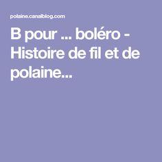 B pour ... boléro - Histoire de fil et de polaine...