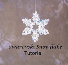 Tutorial Beaded Ornament Swarovski Snowflakes Two Beaded Christmas Ornaments, Christmas Earrings, Snowflake Ornaments, Christmas Jewelry, Snowflakes, White Snowflake, Swarovski Snowflake, Swarovski Crystals, Beaded Crafts