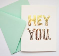 "Whether you enjoy sending cards just for fun, or want to have a card on hand for a variety of occasions, this hand-lettered card is perfect!  gold foil on 110lb cotton paper   A2 size card (4.5"" x 5.5"")   european-style mint green envelope included Papers Co, Stationery Paper, Creative Cards, Creative Decor, Hey You, A2 Size, Paper Goods, Your Cards, Homemade Cards"
