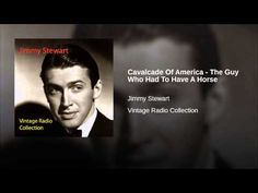 """Cavalcade Of America: """"The Guy Who Had To Have A Horse"""" Starring Jimmy Stewart"""