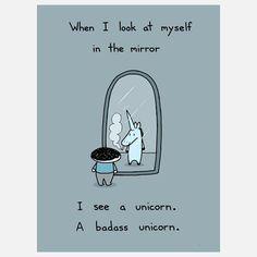 Badass Unicorn. That's right.