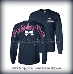 Long Sleeve Hot Southern Mess Tshirt by SimplySouthernCharms
