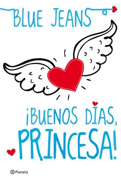 In a relationship with a book: Buenos Días Princesa - Blue Jeans ( Blue Jeans, Good Books, My Books, Good Vibe, Frases Humor, Mystery, Lectures, Love Book, Morning Quotes