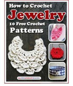How to Crochet Jewelry 10 Free Crochet Patterns