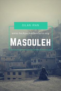 Iran - A post about my visit to the province of Gilan in Iran and my experiences in the city of Rasht and the mountain village of Masouleh including information on how to get to Masouleh.