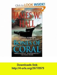 Bones of Coral (9780312999506) James W. Hall , ISBN-10: 031299950X  , ISBN-13: 978-0312999506 ,  , tutorials , pdf , ebook , torrent , downloads , rapidshare , filesonic , hotfile , megaupload , fileserve