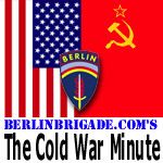 The Cold War Minute (a daily podcast hosted by Dave Guerra featuring highlights of events on this day during the Cold War)