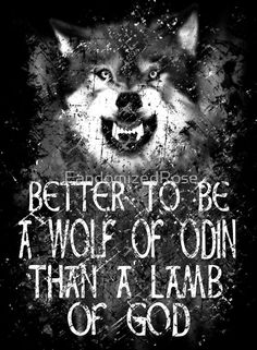 "BETTER TO BE A WOLF OF ODIN THAN A LAMB OF GOD (4)"" Photographic ..."