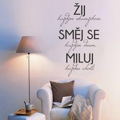 Samolepka na stěnu Žíj a směj se Motto, Feng Shui, Everything, Words, Quotes, Design, Home Decor, Rodin, Living Room Ideas