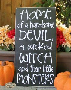 Home of a handsome Devil, a wicked Witch and their little Monster