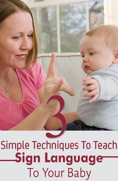 Eager to teach your baby sign language? But when can you start teaching your baby? Here you will learn about how to teach your baby using 3 easy techniques.