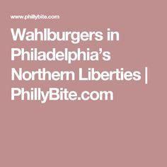 Wahlburgers in Philadelphia's Northern Liberties | PhillyBite.com