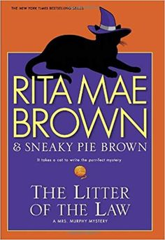 """Read """"The Litter of the Law A Mrs. Murphy Mystery"""" by Rita Mae Brown available from Rakuten Kobo. Rita Mae Brown collaborates with feline co-author Sneaky Pie Brown in a mystery starring Mary Minor """"Harry"""" Haristeen, t. Cozy Mysteries, Best Mysteries, Murder Mysteries, I Love Books, Good Books, Books To Read, Reading Books, Reading Lists, Mystery Novels"""