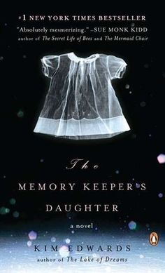 Memory Keepers Daughter: A Novel