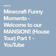 Minecraft Funny Moments - Welcome to our MANSION!! (House Tour) Part 1 - YouTube Minecraft Funny Moments, Always Remember Me, Stay Humble, We Can Do It, House Tours, In This Moment, Mansions, Youtube, Manor Houses