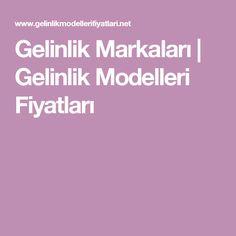 Gelinlik Markaları | Gelinlik Modelleri Fiyatları