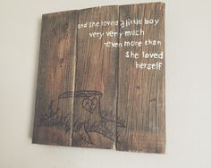 And she loved a little boy... by RufusSalvagedGoods on Etsy https://www.etsy.com/listing/237795092/and-she-loved-a-little-boy