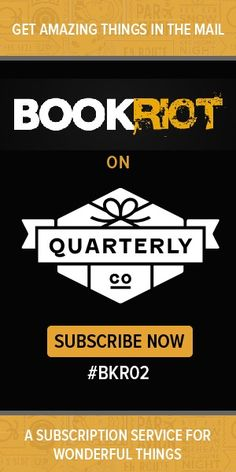 Book Riot's Best list.  Quit thinking about it. Subscribe now!