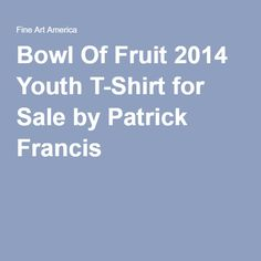 Patrick Francis - Bowl Of Fruit Designer Youth T-Shirt by Patrick Francis