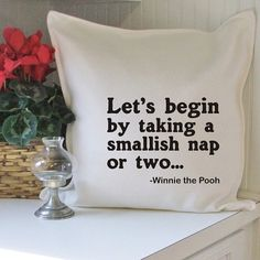 """let's begin by taking a smallish nap or two.."" - winnie the pooh. What a fantastic quote this is!"