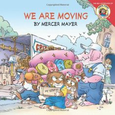 Little Critter: We Are Moving by Mercer Mayer, http://www.amazon.com