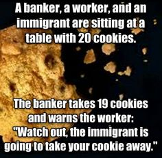 A banker, a worker and an immigrant....