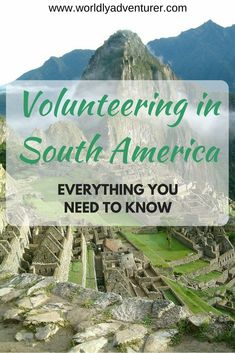 Want to volunteer in South America but not sure where to start? This ultimate guide has information about different South American countries, volunteering programs, how to evaluate your skill set, whether you should pay to volunteer and how long you need