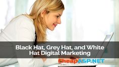 Cheap ASP.NET Hosting | SEO Tips from CheapHostingASP.NET – Black Hat, Grey Hat, and White Hat Digital Marketing | http://cheaphostingasp.net