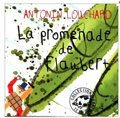 about and in a with links to with a La Promenade De Flaubert, Tribune Libre, Grande Section, Cycle 3, Fiction Books, Childrens Books, Education, Reading, Science Notebooks
