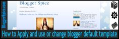 http://www.bloggerspice.com/2014/12/how-to-select-blogger-default-template.html